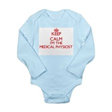 Keep calm I'm the Medical Physicist Body Suit