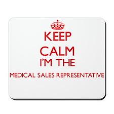 Keep calm I'm the Medical Sales Represen Mousepad