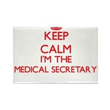 Keep calm I'm the Medical Secretary Magnets