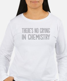No Crying In Chemistry Long Sleeve T-Shirt