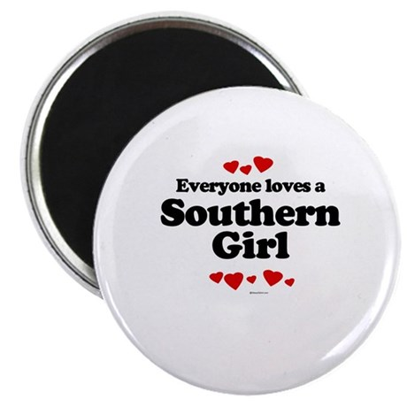 Everyone loves a southern girl Magnet