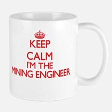 Keep calm I'm the Mining Engineer Mugs