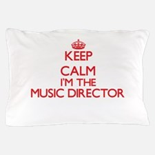Keep calm I'm the Music Director Pillow Case