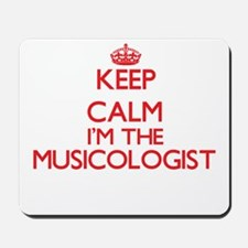 Keep calm I'm the Musicologist Mousepad