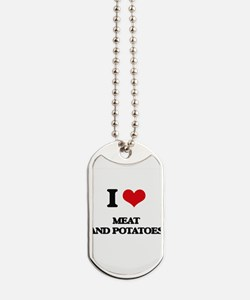 meat and potatoes Dog Tags