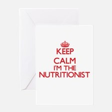 Keep calm I'm the Nutritionist Greeting Cards
