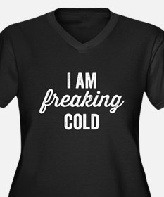 freaking cold Plus Size T-Shirt