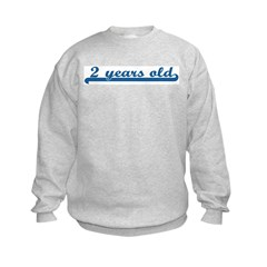 2 years old (sport-blue) Sweatshirt