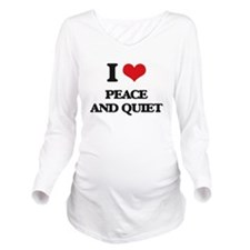 peace and quiet Long Sleeve Maternity T-Shirt
