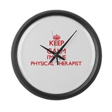Keep calm I'm the Physical Therap Large Wall Clock
