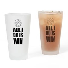 All I Do Is Win Volleyball Drinking Glass