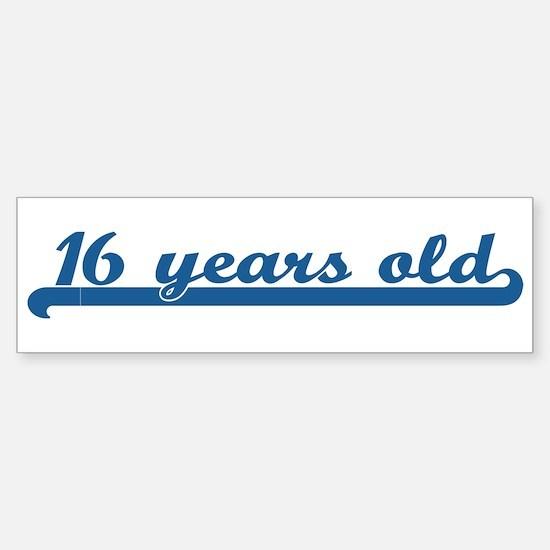 16 years old (sport-blue) Bumper Bumper Bumper Sticker