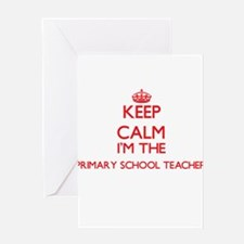 Keep calm I'm the Primary School Te Greeting Cards