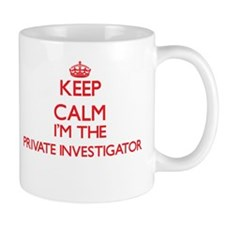 Keep calm I'm the Private Investigator Mugs