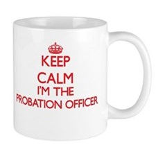 Keep calm I'm the Probation Officer Mugs