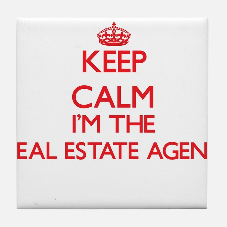 Keep calm I'm the Real Estate Agent Tile Coaster