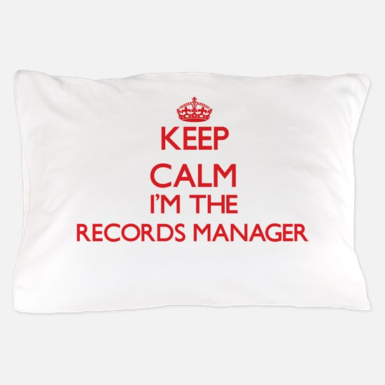Keep calm I'm the Records Manager Pillow Case