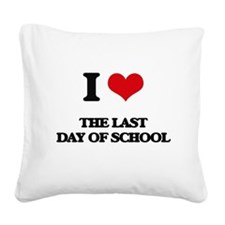 the last day of school Square Canvas Pillow