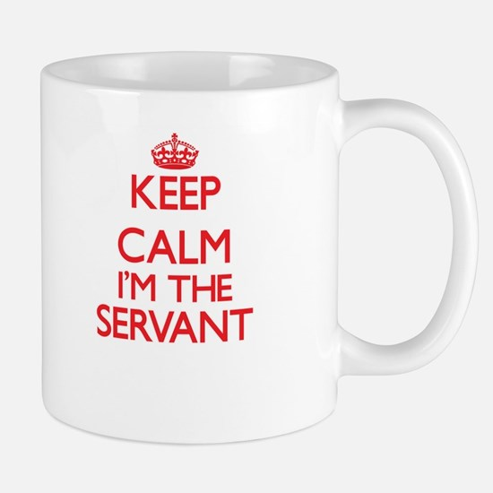 Keep calm I'm the Servant Mugs