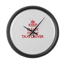 Keep calm I'm the Taxi Driver Large Wall Clock
