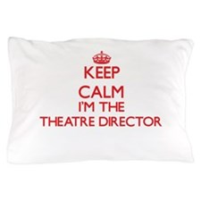 Keep calm I'm the Theatre Director Pillow Case
