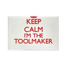 Keep calm I'm the Toolmaker Magnets