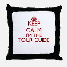 Keep calm I'm the Tour Guide Throw Pillow