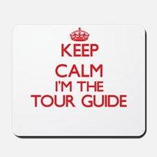 Keep calm I'm the Tour Guide Mousepad