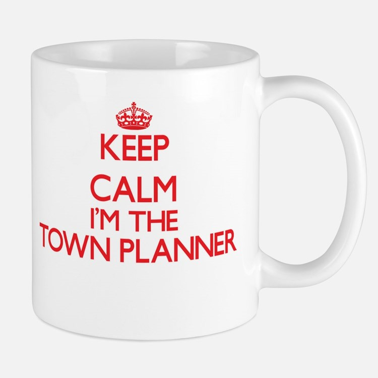 Keep calm I'm the Town Planner Mugs