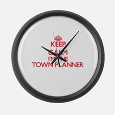 Keep calm I'm the Town Planner Large Wall Clock