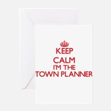 Keep calm I'm the Town Planner Greeting Cards