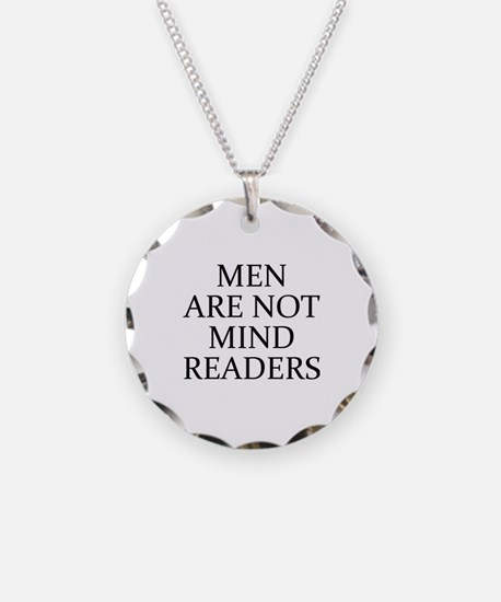 Men Are Not Mind Readers Necklace