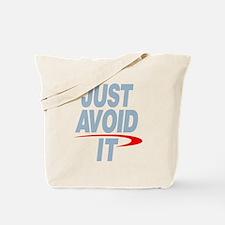 Just Avoid It Tote Bag