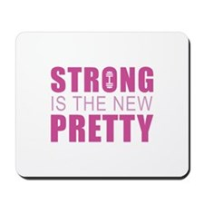 Strong Is The New Pretty Mousepad