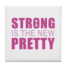Strong Is The New Pretty Tile Coaster