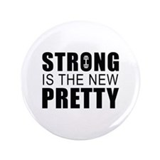 """Strong Is The New Pretty 3.5"""" Button"""