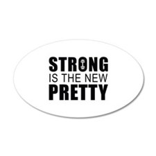 Strong Is The New Pretty 22x14 Oval Wall Peel