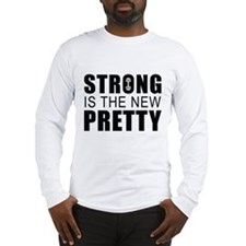 Strong Is The New Pretty Long Sleeve T-Shirt