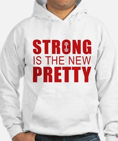 Strong Is The New Pretty Hoodie