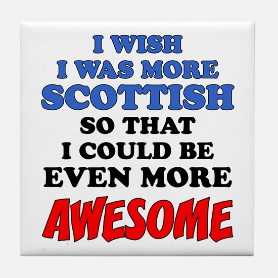More Scottish More Awesome Tile Coaster