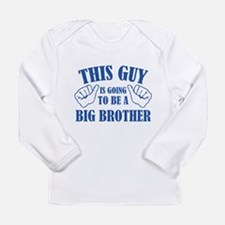 This Guy Is Going To Be A Big Brother Long Sleeve