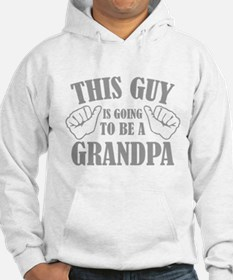 This Guy Is Going To Be A Grandpa Hoodie