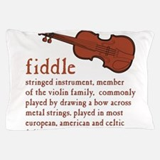 Fiddle Definition T-Shirt Pillow Case