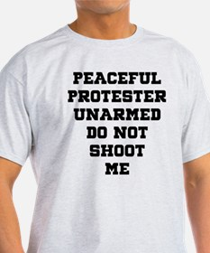 Peaceful Protester Unarmed Do Not Shoot Me T-Shirt