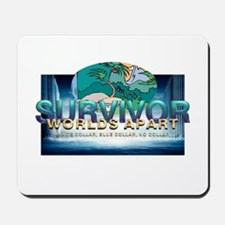 Survivor Worlds Apart Mousepad
