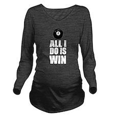All I Do Is Win Bill Long Sleeve Maternity T-Shirt