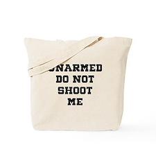 UNARMED Do Not Shoot Me Tote Bag