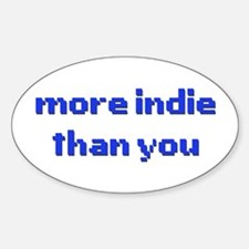 More Indie Than You 8bit Blue Sticker (Oval)