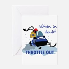 THROTTLE OUT Greeting Cards