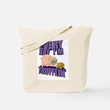 Every Day I'm Trufflin' Tote Bag